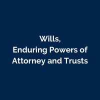 Wills, Enduring Powers of Attorney and Trusts